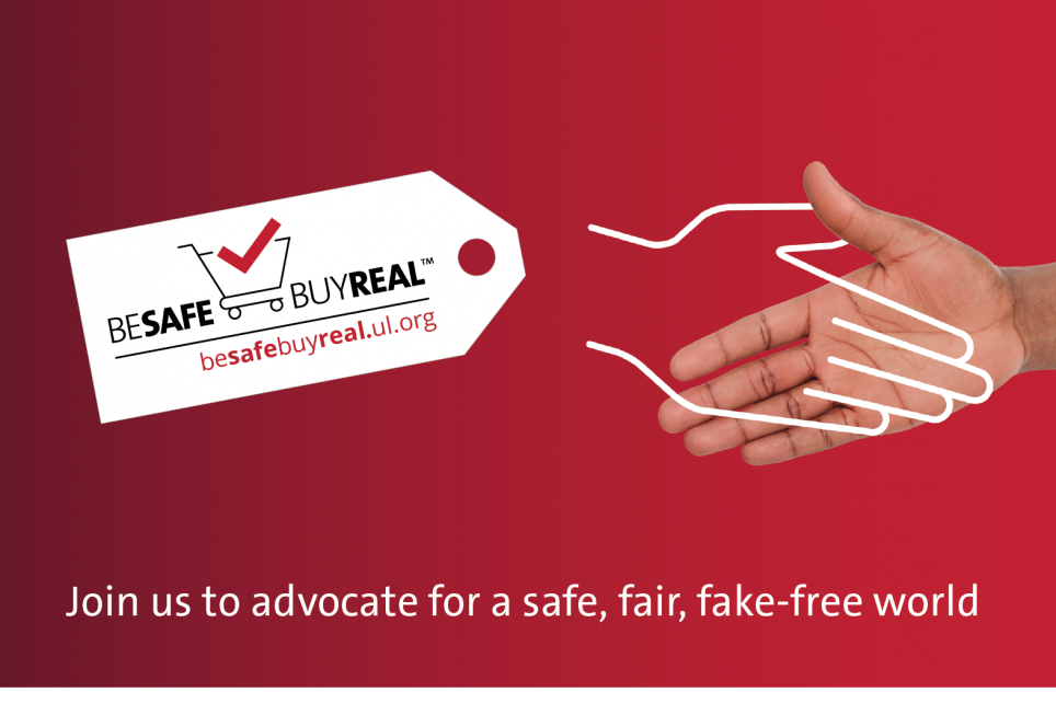 Underwriters Laboratories Launches the Second Annual Be Safe Buy Real Campaign